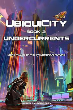 Buy UbiquiCity Undercurrents by Tod Foley and Read this Book on Kobo's Free Apps. Discover Kobo's Vast Collection of Ebooks and Audiobooks Today - Over 4 Million Titles! Union City, Near Future, Audiobooks, Ebooks, Advertising, Reading, Digital, Free Apps, Movie Posters