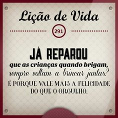 Lição de vida 291 Portuguese Quotes, Thats All Folks, Wake Up Call, S Quote, Anti Social, Book Of Life, Peace Love And Understanding, Life Lessons, Poems