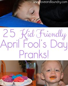Love and Laundry: 25 Kid Friendly April Fools Day Pranks I like this one: Switch the chips in their bags.... My boys would think that was hilarious!