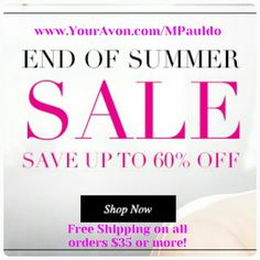 60% off #EndOfSummer #Sale on all #Avon products #FreeShipping on all orders $35 or more. Sign up for email promos to receive 10% off your next order plus a chance to win a #Free full size product via our monthly drawing!  #SkinSoSoft #Anew #Makeup #Perfume #Cologne #NailPolish #Jewelery #HealthyHair #HomeProducts #Lotion #FashionForward #LoveAvon #DailyDeals #BeautyProducts #BargainDeals #DealOfTheDay #BigSale #LookGoodWithoutMakeup #LookYoungFeelYoung