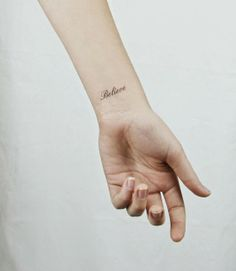 Wrist tattoos, tattoos for women small, word tattoos, cute tattoos, believe Small Words Tattoo, Small Foot Tattoos, Small Finger Tattoos, Small Tattoos With Meaning, Small Tattoos For Guys, Wörter Tattoos, Tattoos Arm Mann, Bild Tattoos, Tatoos