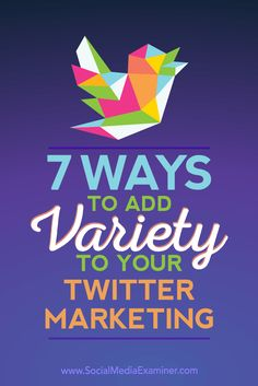 7 Ways to Add Variety to Your Twitter Marketing by Joanne Sweeney-Burke on Social Media Examiner. http://ecommerce.jrstudioweb.com/