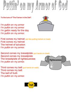 puttin' on my armor of God song www.crosswounds.com..... Maybe this would help them remember all the parts of the armor!? For toddlers and preschool