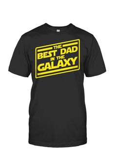 "***HURRY! ORDER SOON TO GET BY FATHERS DAY***(Limited time only-this item is NOT available in stores)""The Best Dad in the Galaxy"" For all the dads who are raising their kids right and teaching them the ways of the force! Makes a great gift for a loved one this Fathers Day.  We've also got mugs and phone cases! Order together and save on shipping.OTHER MOTHERS DAY/FATHERS DAY SHIRT OPTIONS--> ""Great Fathers Teach the Force"" click to see--> ""Great Mothers Teach the Force"" click to see--> ""Best…"