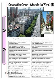 Where in the world were these photos taken? What do you think? Guess and discuss. This conversation worksheet with 2 photos and 18 questions can be used as a basis for an informal discussion about cities, leisure activities, tourism and more. It can be used for Internet research and/or giving short presentations as well. Teacher notes included. - ESL worksheets