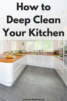 How to Deep Clean Your Kitchen // Comfort And Joy Living -- Rustic Kitchen, Kitchen Dining, Kitchen Decor, Cleaning Checklist, Cleaning Hacks, Cleaning Schedules, Deep Cleaning, Kitchen Cleaning, Spring Cleaning