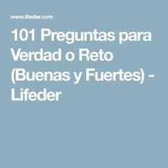 101 Preguntas para Verdad o Reto (Buenas y Fuertes) - Lifeder