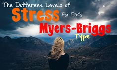 Yes!!! The Different Levels of Stress for Each Myers-Briggs Type // INFP // INTP // ENFJ // ISFJ