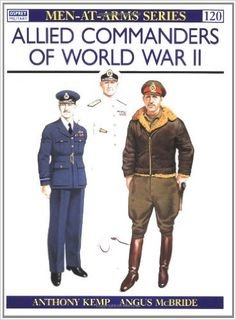 Allied Commanders of World War II (Men-at-Arms)  https://www.amazon.com/dp/0850454204?m=A1WRMR2UE5PIS8&ref_=v_sp_detail_page