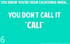 """A to the MEN!!! Please never say """"Cali"""" in my presence"""