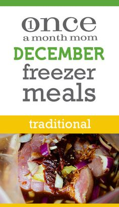 Traditional freezer cooking menu - make the holiday meals easier!