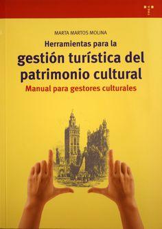 Herramientas para la gestión turística del patrimonio cultural : manual para gestores culturales / Mara Martos Molina. + info: http://www.trea.es/books/herramientas-para-la-gestion-turistica-del-patrimonio-cultural-2