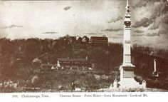 CRAVENS HOUSE, POINT HOTEL, IOWA MONUMENT , LOOKOUT MTN CHATTANOOGA TENNESSEE14G