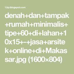 denah+dan+tampak+rumah+minimalis+tipe+60+di+lahan+10x15+-+jasa+arsitek+online+di+Makassar.jpg (1600×804)