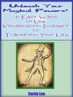 Unleash Your Magical Powers: 7 Easy Ways to Use Visualization Imagery to Transform Your Life Magical Power, Transform Your Life, Purpose, Author, Amazon, Reading, Easy, Quotes, Quotations