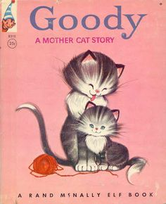 Goody a Mother Cat Story  Rand McNally Elf Book