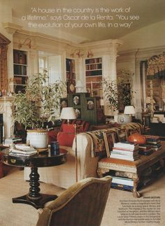 Room of the Day: all the yummy stuff in design is in this room - books, antiques, throws, greens, wonderful fabrics, fireplace... Oscar de la Renta. the king of layers. 5.4.2013