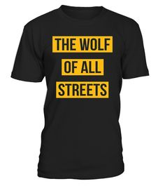 The Wolf Of All Streets T-Shirt   Made for those who run the streets. The wolves of the world, the decision makers and money makers. Whether you're a Hustler, Baller or Entrepreneur, this shirt is the perfect business attire to make a statement.   Urban and swag flare. Reppin the streets. Forget Wall Street, control all streets. You're not a sheep, you're a wolf, a leader. Money and power is what you strive for. You have the gift to get things done.