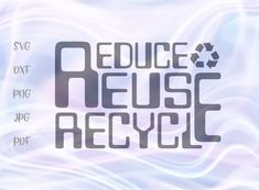 Reduce Reuse Recycle Ecological Motto Environmental Cut File Digitals by Hanna Crafters SVGs Reduce Reuse Recycle, Design Crafts, School Design, Ecology, Design Bundles, Improve Yourself, Cricut, Digital, Pdf