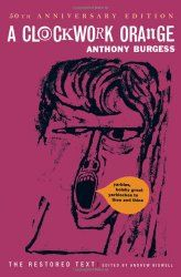 A newly revised text for A Clockwork Orange's anniversary brings the work closest to its author's intentions., A Clockwork Orange, Andrew Biswell, Anthony Burgess, 9780393089134 A Clockwork Orange, Books To Read, My Books, Anthony Burgess, Classic Books, Great Books, So Little Time, Book Worms, Book Lovers