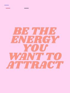 be the energy you want to attract Art Print by typeangel Monday Inspirational Quotes, Daily Quotes, Blue Wallpaper Iphone, Cool Wallpaper, Positive Mindset, Positive Quotes, Love Yourself First Quotes, Time Heals Everything, Girl Boss Quotes