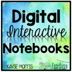 Guide to using Digital Interactive Notebooks