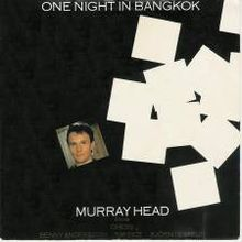 Murray Head - One Night in Bangkok (October, 1984)