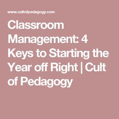 Classroom Management: 4 Keys to Starting the Year off Right | Cult of Pedagogy