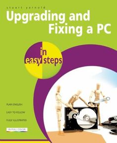 Upgrading and Fixing a PC: In Easy Steps Computer Maintenance, Reference Desk, Computer Lab, Social Media, Technology, Teaching, Memes, Music, Easy
