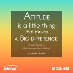 """ทัศนคติ คือสิ่งเล็ก ๆ ที่สร้างความแตกต่างอย่างยิ่งใหญ่ Attitude is a little thing that makes a big difference. Cr. Winston Churchill ★ ติดตามเรื่องราวดีๆ อัพเดทงานเด่นทุกวัน แค่กด Like และ """"Get Notifications (รับการแจ้งเตือน)"""" ที่ www.facebook.com/JobThai ★ สมัครสมาชิกกับ JobThai.com ฝากเรซูเม่ ส่งใบสมัครได้ง่าย สะดวก รวดเร็วผ่านปุ่ม """"Apply Now"""" (ฟรี ไม่มีค่าใช้จ่าย) www.jobthai.com/8Uj8G4 ★ ค้นหางานอื่น ๆ จากบริษัทชั้นนำทั่วประเทศกว่า 70,000 อัตรา ได้ที่ www.jobthai.com/JDunec"""