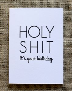 Birthday Card HOLY SHIT it's your birthday by HolyShitCards, $5.00