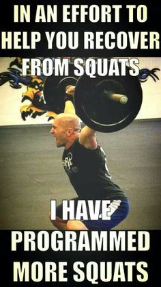 in an effort to recover from squats i have programmed more squats - Google Search