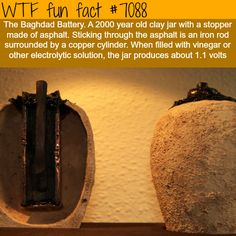 2000 year old batter: The Baghdad Battery - WTF fun facts. Made out of clay, an iron rod, a copper cylinder filled with vinegar with an asphalt stopper. Wtf Fun Facts, Funny Facts, Random Facts, Crazy Facts, Cool Facts, Random Trivia, Trivia Facts, Strange Facts, The More You Know