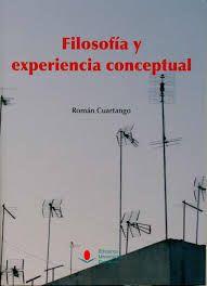 Filosofía y experiencia conceptual / Román Cuartango