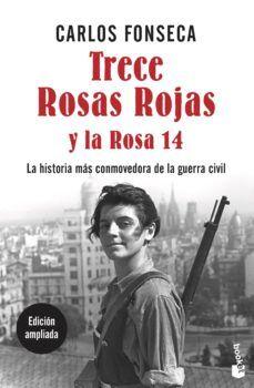 Trece Rosas Rojas Y La Rosa Catorce Carlos Fonseca 9788499986210