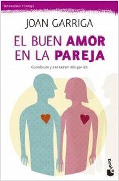 El buen amor en la pareja - http://todopdf.com/libro/el-buen-amor-en-la-pareja/