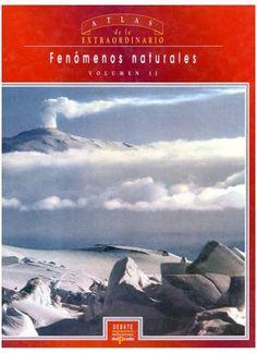 Atlas de lo extraordinario fenomenos naturales vol ii debate 1993  Atlas de lo Extraordinario: Fenómenos Naturales volumen 2 Publicado por Debate en 1993.