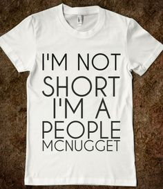 """a """"people mcnugget""""...lol!!! Thats officially what i will be calling short people now...hahaha."""