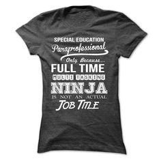 Special Education Paraprofessional ninja T Shirt, Hoodie, Sweatshirts