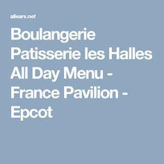 Boulangerie Patisserie les Halles All Day Menu - France Pavilion - Epcot