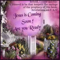 Revelation Behold, I come quickly: blessed is he that keepeth the sayings of the prophecy Who Is Jesus, Jesus Is Coming, Jesus Loves Me, God Jesus, Jesus Christ, Jesus Lives, Favorite Bible Verses, Bible Verses Quotes, Bible Scriptures