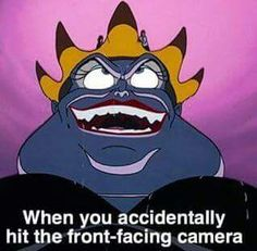 When you accidentally hit the front facing camera :-D Ursula from the little mermaid.