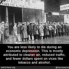 You are less likely to die during an economic depression. This is mostly attributed to cleaner air, reduced traffic, and fewer dollars spent on vices like tobacco and alcohol. Amazing Science Facts, Wtf Fun Facts, Funny Facts, Trivia Facts, Odd Facts, Strange Facts, Random Facts, The More You Know, Did You Know