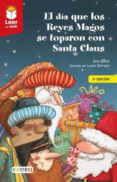 "Ana Galán / Lucía Serrano. ""El día que los Reyes Magos se toparon con Santa Claus"". Editorial Everest Reyes, Editorial, Comic Books, Comics, Cover, Products, Children's Books, Wizards, Destiny"