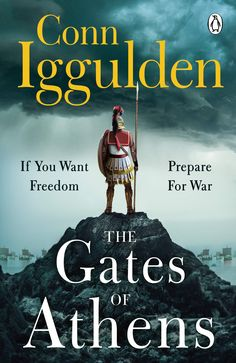 Featuring two of the most famous battles of the Ancient World, The Gates of Athens is a bravura piece of storytelling about a people driven to preserve their freedom at any cost, the first book in Conn Iggulden's new Athenian series Library Catalog, Online Library, Historical Fiction, Athens, Preserve, Storytelling, Gate, Freedom, World