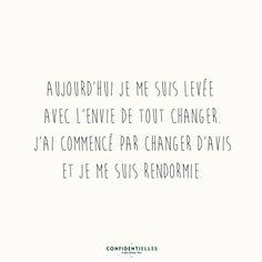 C'est ce que j'aimerais faire le matin! The Words, Cool Words, Haha, Quote Citation, French Quotes, Beautiful Words, Sentences, Favorite Quotes, Quotations