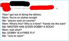 "I'd yell ""ten points to gryffindor"" for creativity. He'd still be doing the dishes though..."