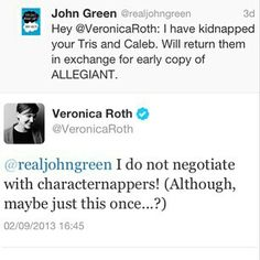 Tweets between John Green and Veronica Roth. I thought this was pretty funny. Even if I still think it'll be weird to see them on screen in these roles.