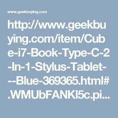 http://www.geekbuying.com/item/Cube-i7-Book-Type-C-2-In-1-Stylus-Tablet---Blue-369365.html#.WMUbFANKl5c.pinterest_share