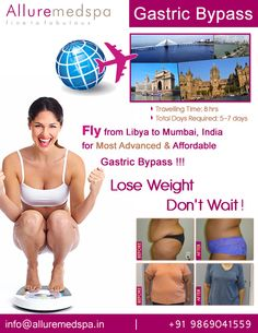 Gastric Bypass surgery is procedure which helps you to lose weight by changing how your stomach and small intestine handle the food you eat by Celebrity Gastric Bypass surgeon Dr. Milan Doshi. Fly to India for Gastric Bypass surgery at affordable price/cost compare to Tripoli, Benghazi, Tagiura,LIBYA at Alluremedspa, Mumbai, India.   For more info- http://Alluremedspa-libya.com/